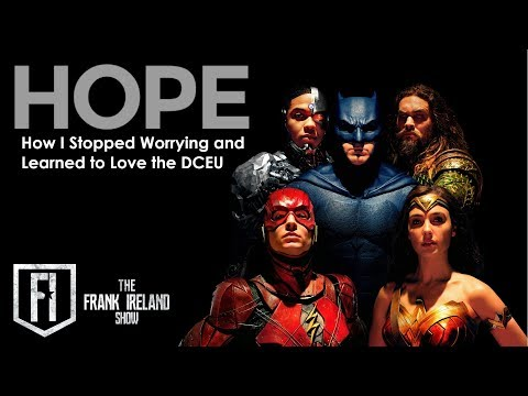 HOPE: How I Stopped Worrying and Learned to Love the DCEU