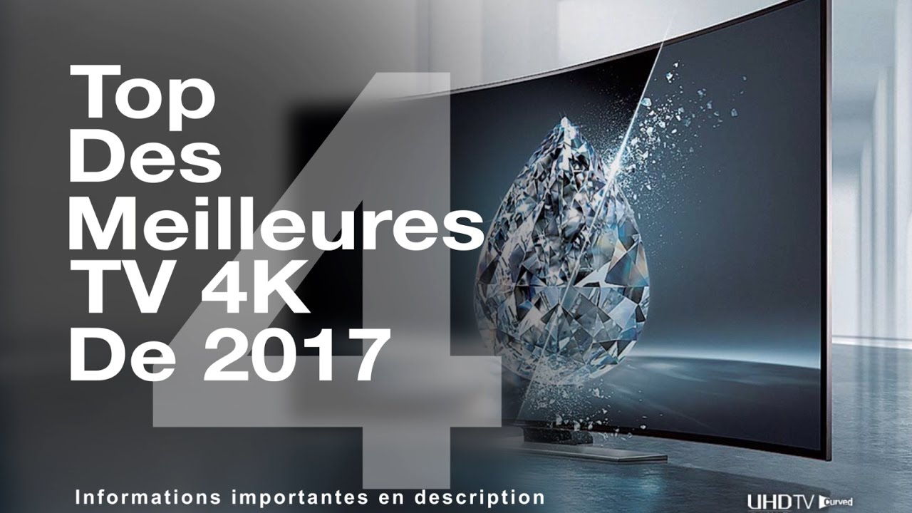 top 4 meilleures tv 4k en 2017 youtube. Black Bedroom Furniture Sets. Home Design Ideas