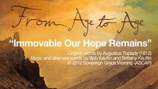 Immovable Our Hope Remains - Lyric Video [From Age to Age]