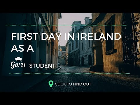 First day in Ireland as a Go! 21 student