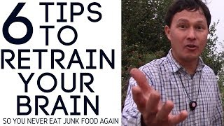 6 Tips to Retrain Your Brain So You Never Eat Junk Food Again