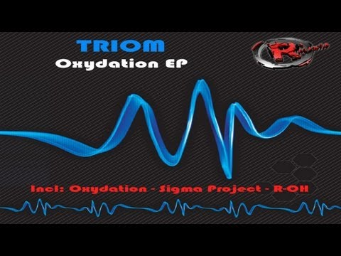 Triom - Oxydation (HD) Official Records Mania