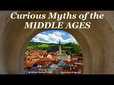 CURIOUS MYTHS OF THE MIDDLE AGES - FULL AudioBook | Greatest Audio Books