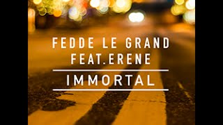 Fedde Le Grand Ft. Erene - Immortal