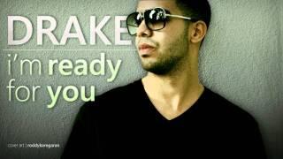 Drake - Im Ready For You [Original Version] HD