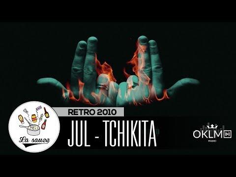 Youtube: JUL – Tchikita – RETRO 2010 by Shkyd – #LaSauce sur OKLM Radio