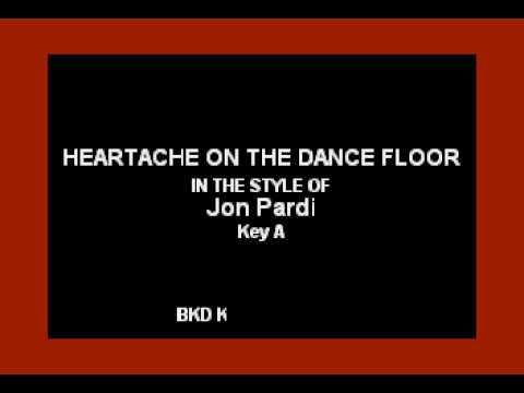 Heartache On The Dance Floor (In the Style of Jon Pardi) (Karaoke with Lyrics)