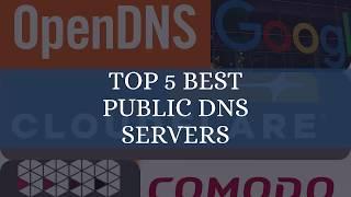 TOP 5 BEST PUBLIC DNS SERVERS