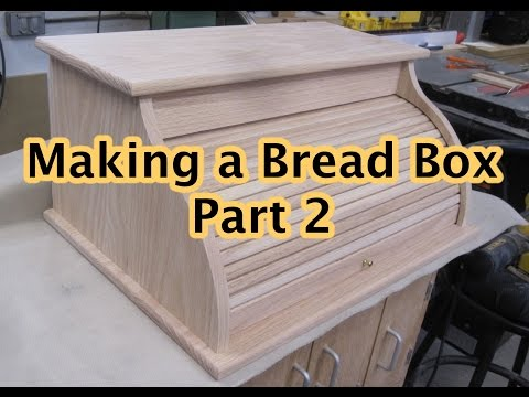 Making a Bread Box Part 2