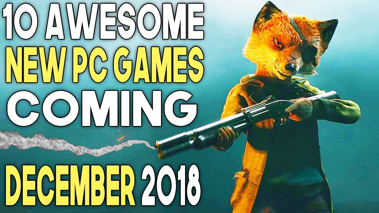 10 Awesome New Pc Games Coming December 2018 Youtube