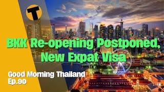 New Visa for expats, Bangkok Re-opening Postponed   GMT LIVE   Episode 90