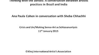 Crisis and Un/Making Sense : Ana Paula Cohen in conversation with Sheba Chhachhi