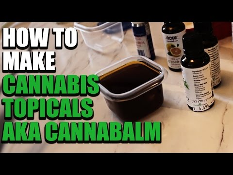 How to Make Cannabis Topical Ointment aka Cannabalm - Cannabis Lifestyle TV