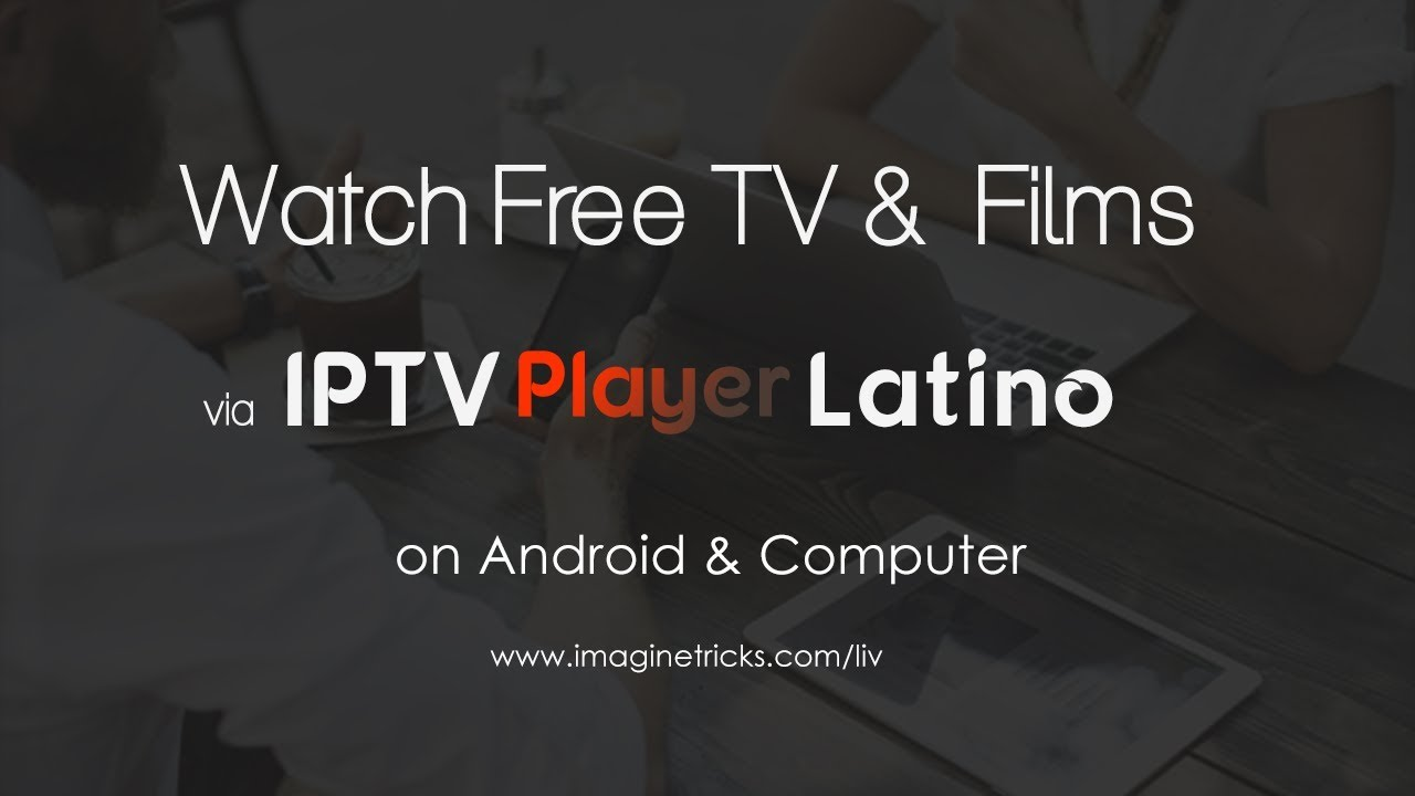 IPTV PLAYER LATINO for PC & Android Stream Free Channels, TV Shows, Films ᴴᴰ