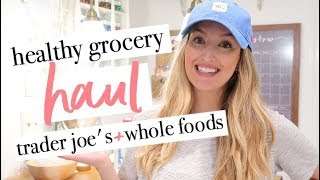 TRADER JOES + WHOLE FOODS GROCERY HAUL | Becca Bristow