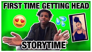 FIRST TIME GETTING HEAD STORYTIME 😱👀💦 *GETS INTERESTING*