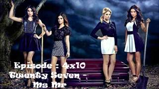 Pretty Little Liars Music 4x10 Twenty Seven - Ms Mr