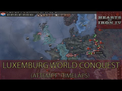 Hearts Of Iron 4 - luxemburg world conquest time lapse (attempt - gameplay)