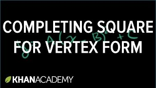 Completing the square for vertex form | Quadratic equations | Algebra I | Khan Academy thumbnail