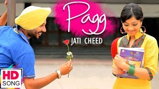 Pagg - Full Video Song | Jati Cheed Ft. Bups Saggu | Latest Punjabi Song | Vvanjhali Records