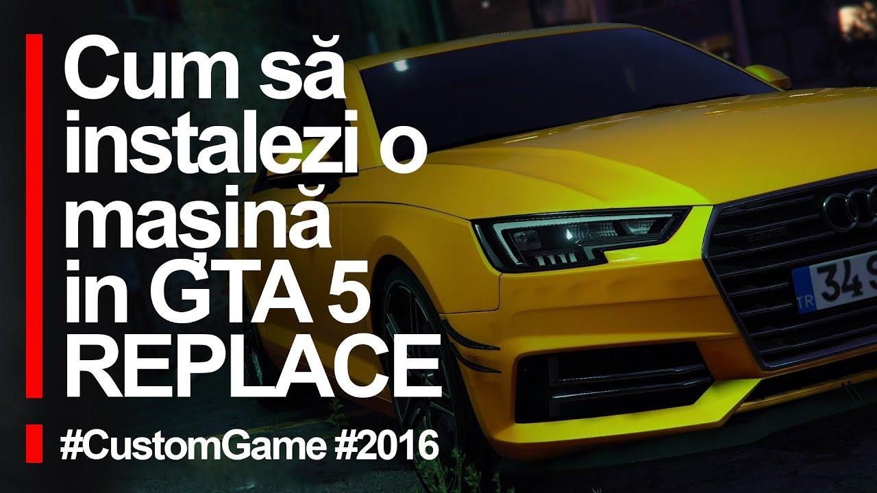 Cum sa instalezi usor o masina in GTA 5 [CUSTOM GAME]