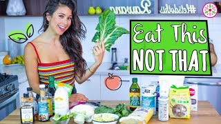 FOOD SWAPS - EAT THIS NOT THAT