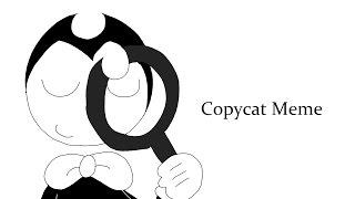 Copycat Meme (Ft. marathonfnati 101 and MckennaTheDragon)