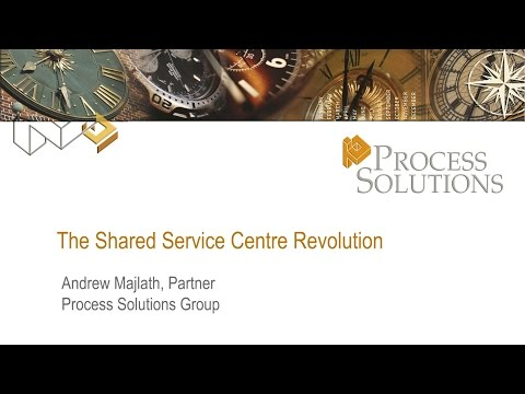 2012.04.26 Andrew Majlath (Process Solutions):  Shared service centre revolution