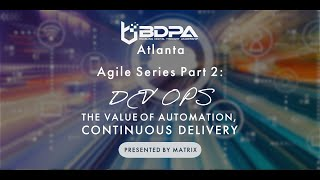 Agile Series Part 2 - Dev Ops and Continuous Delivery - Presented by MATRIX