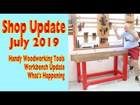woodworking Shop Update -- July 2019 -- Handy Tools -- Workbench Update