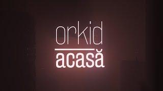 Orkid - Acasă (Official Video)...