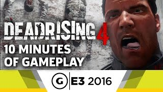10 Minutes of Dead Rising 4 Gameplay - E3 2016