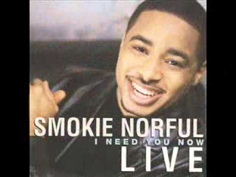 Smokie Norful Lifes Not Promised(I Need You Now)
