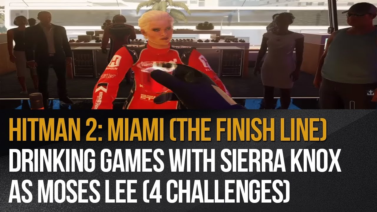 Hitman 2: Miami (The Finish Line) – Drinking games with Sierra Knox as Moses Lee (4 Challenges)