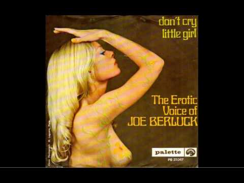 The Erotic Voice Of Joe Berluck - Don't Cry Little Girl
