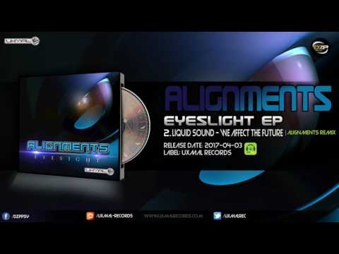 Liquid Sound - We Affect The Future (Alignments Remix)