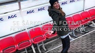SE ŠÁRKOU NA FOTBAL: FK Teplice - FC Baník Ostrava