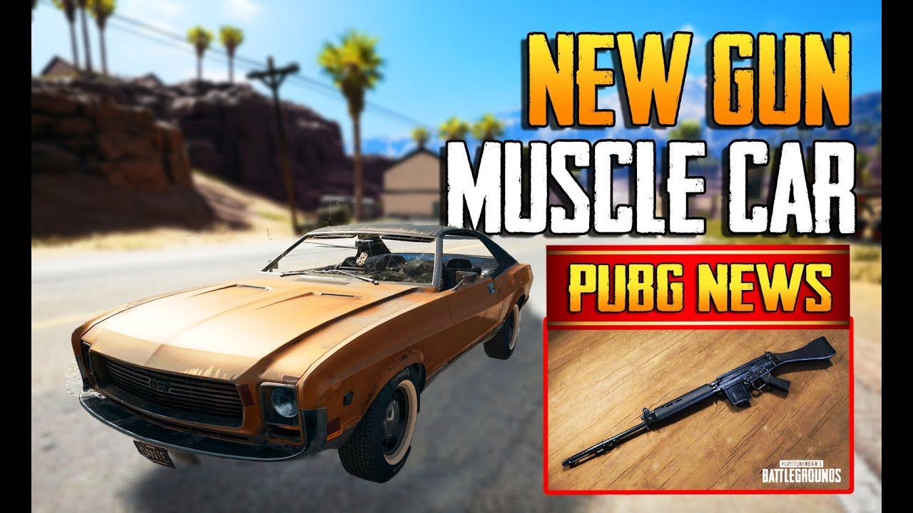 PUBG NEWS | NEW GUN, MUSCLE CAR, WEAPON BALANCING, MAP SELECTION ...