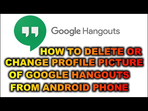 How to delete or change your profile picture of Hangout from Android phone