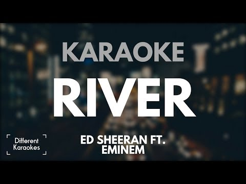 Ed Sheeran ft. Eminem - River (Karaoke/Instrumental)