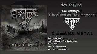 Asphyx II (They Died As They Marched) - Asphyx 2009, Death...The Brutal Way Album.