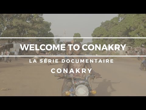 Welcome to Conakry épisode 1 - Conakry