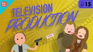 Television Production: Crash Course Film Production #15