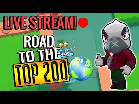 Live Stream! Road to the Top 200! Brawl Stars