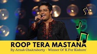 Roop Tera Mastana | K for Kishore Winner | Arnab Chakraborty