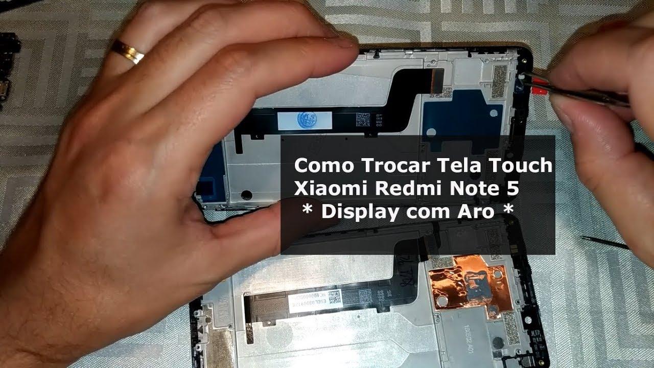 Download COMO TROCAR  TELA TOUCH XIAOMI REDMI NOTE 5 DISPLAY COM ARO OU MOLDURA
