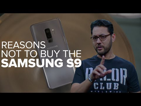 Samsung Galaxy S9: Why you shouldn't buy it