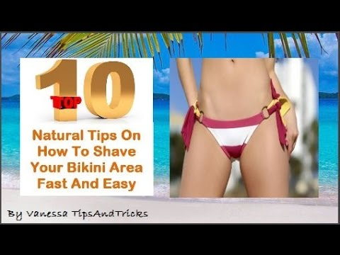 How To Shave Your Bikini Area Fast And Easy: Top 10 ...
