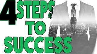 4 Steps To Success - How to Succeed