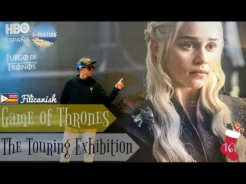 GAME OF THRONES THE TOURING EXHIBITION | BARCELONA SPAIN
